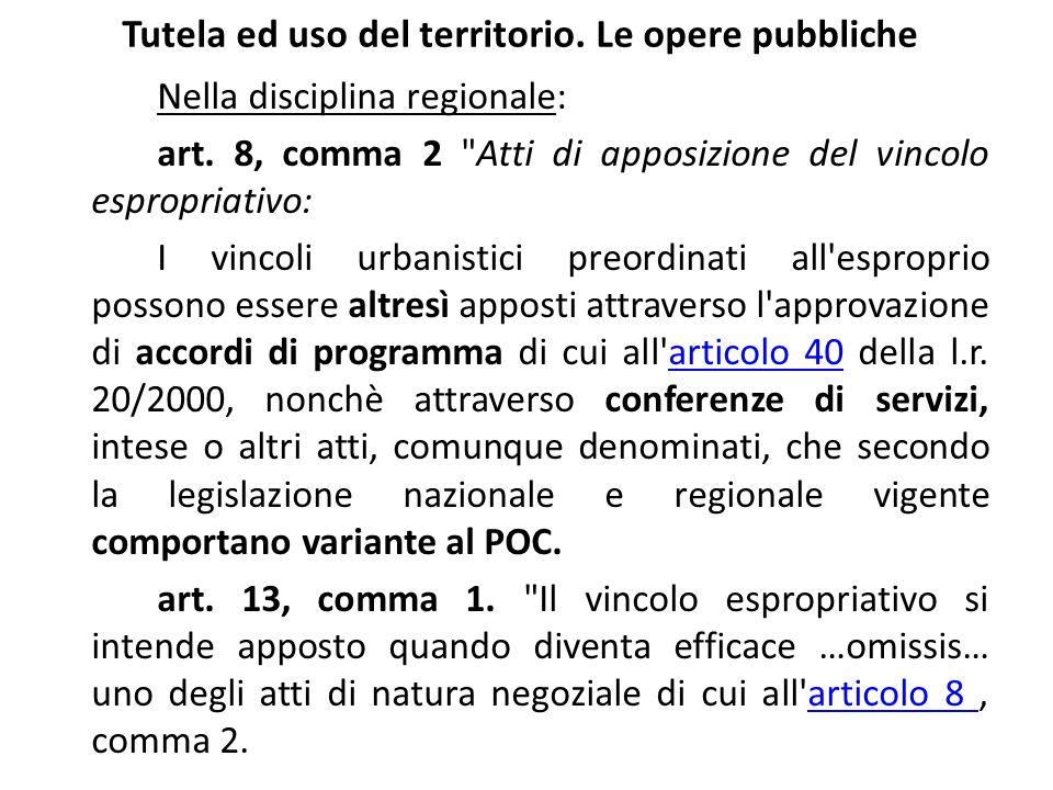 Tutela ed uso del territorio. Le opere pubbliche Nella disciplina regionale: art. 8, comma 2