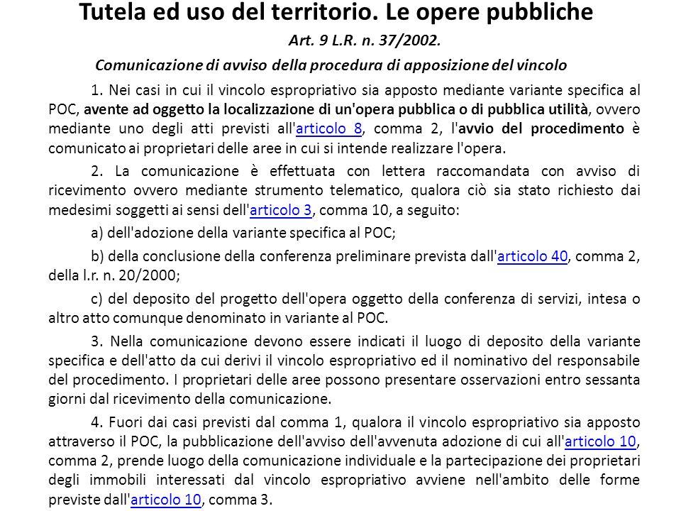 Tutela ed uso del territorio. Le opere pubbliche Art. 9 L.R. n. 37/2002. Comunicazione di avviso della procedura di apposizione del vincolo 1. Nei cas