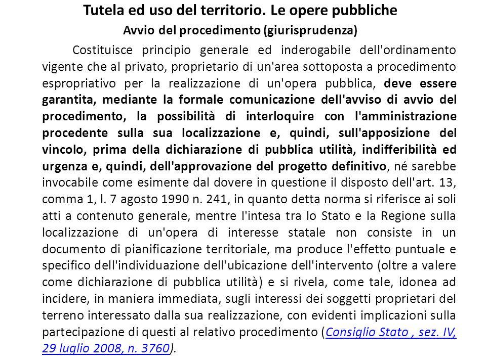 Tutela ed uso del territorio. Le opere pubbliche Avvio del procedimento (giurisprudenza) Costituisce principio generale ed inderogabile dell'ordinamen
