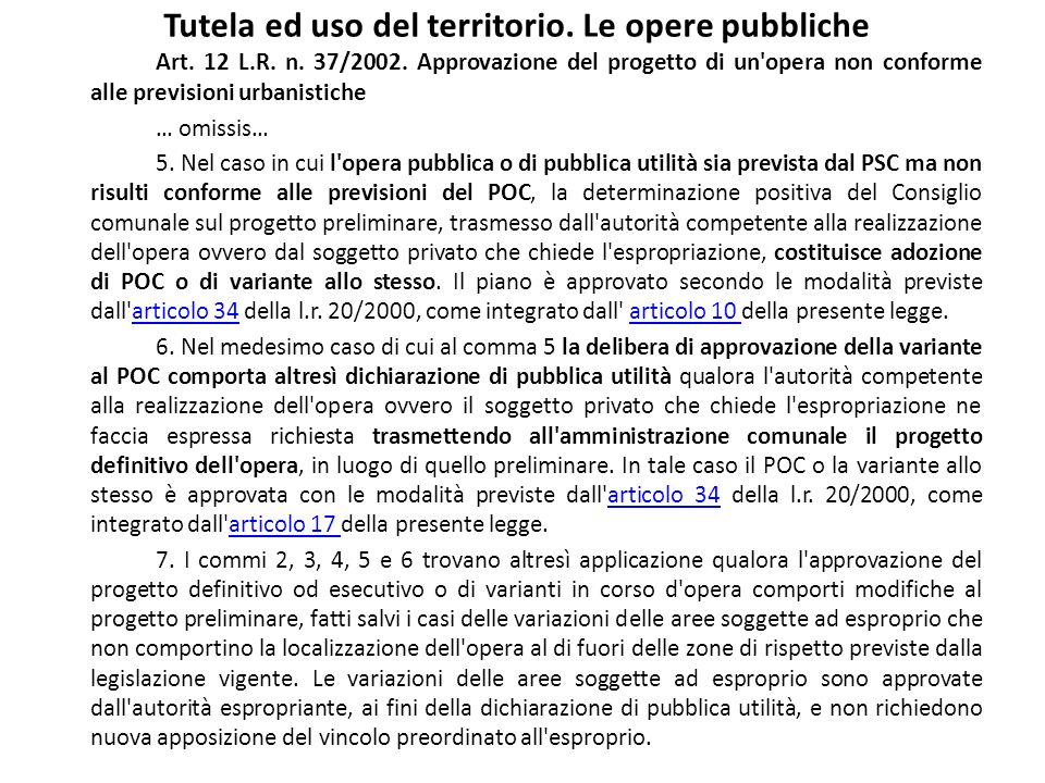 Tutela ed uso del territorio. Le opere pubbliche Art. 12 L.R. n. 37/2002. Approvazione del progetto di un'opera non conforme alle previsioni urbanisti