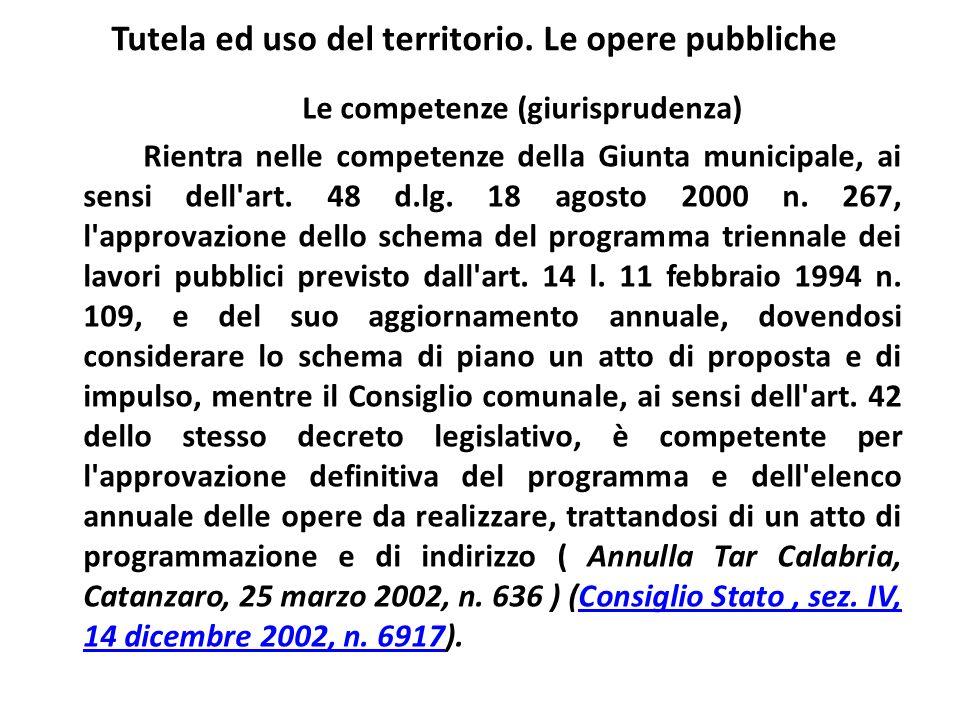 Tutela ed uso del territorio. Le opere pubbliche Le competenze (giurisprudenza) Rientra nelle competenze della Giunta municipale, ai sensi dell'art. 4