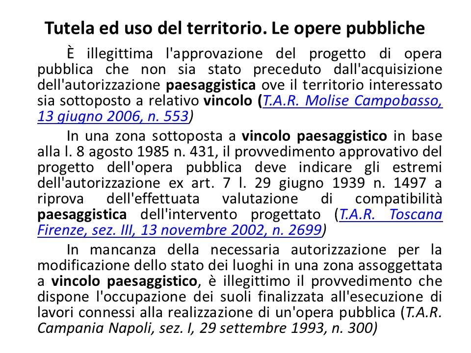 Tutela ed uso del territorio. Le opere pubbliche È illegittima l'approvazione del progetto di opera pubblica che non sia stato preceduto dall'acquisiz