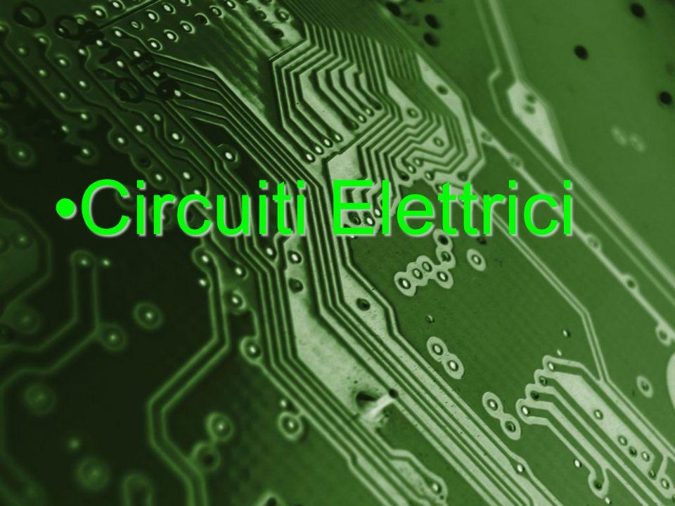 Circuiti ElettriciCircuiti Elettrici