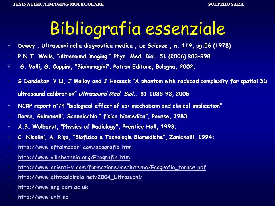 SULPIZIO SARA TESINA FISICA IMAGING MOLECOLARE Bibliografia essenziale Dewey, Ultrasuoni nella diagnostica medica, Le Scienze, n. 119, pg.56 (1978) P.