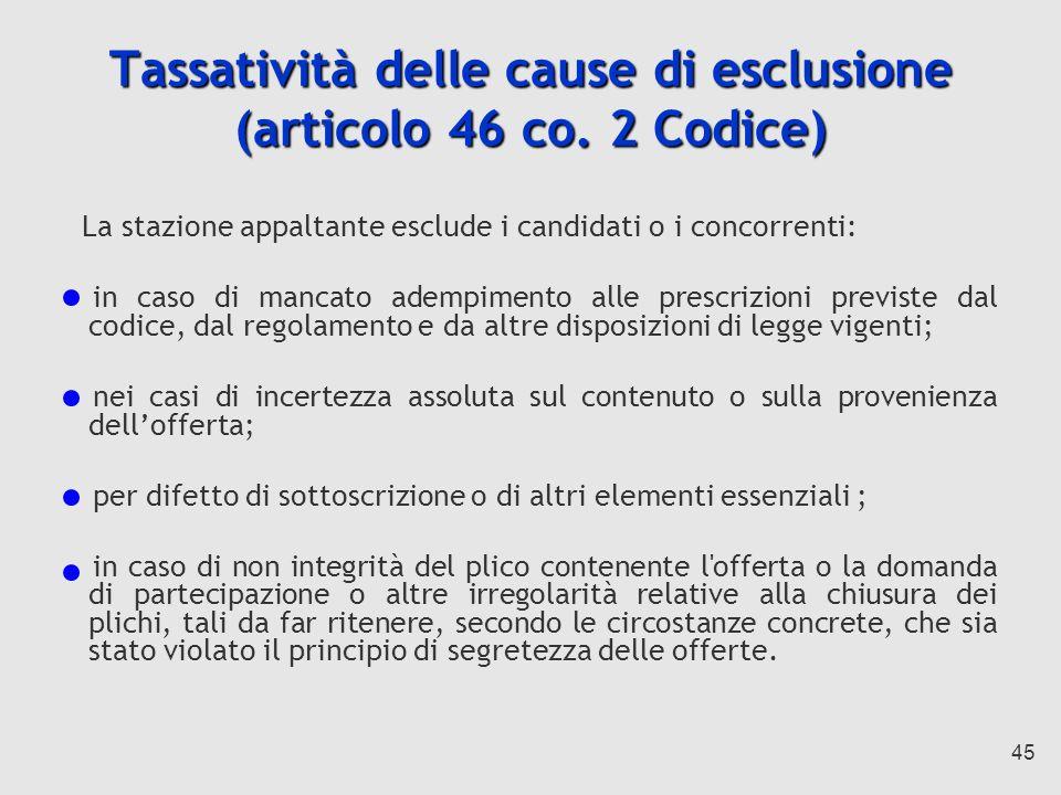 45 Tassatività delle cause di esclusione (articolo 46 co.