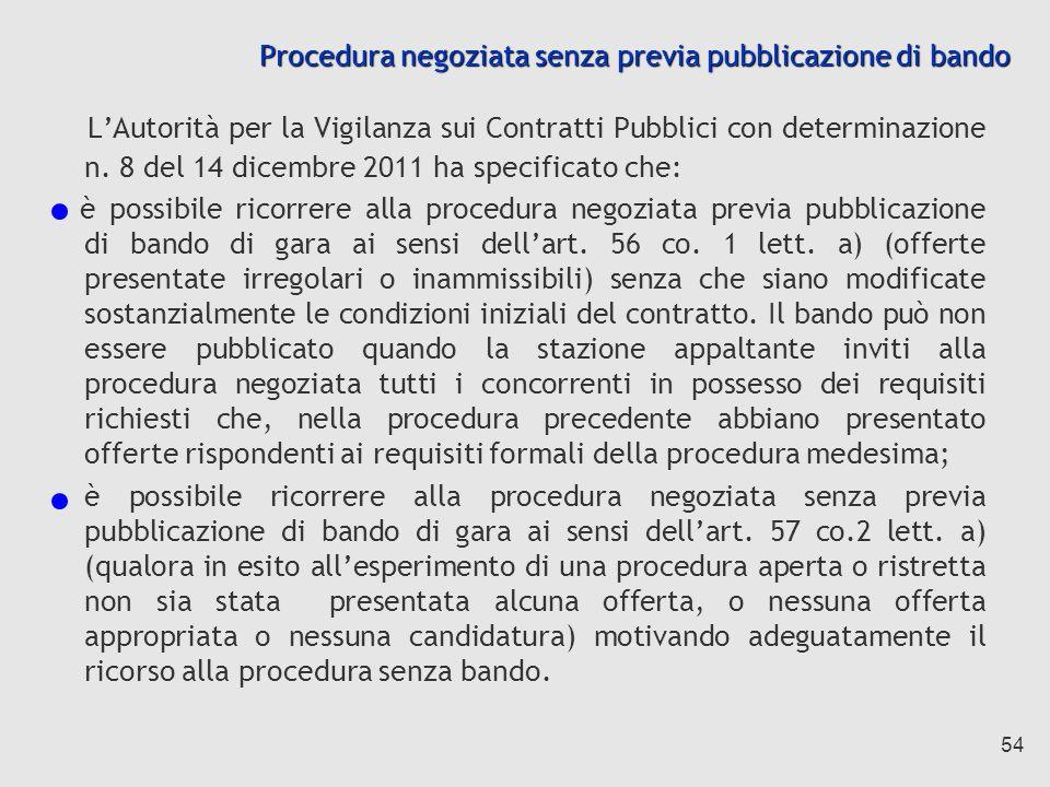54 Procedura negoziata senza previa pubblicazione di bando LAutorità per la Vigilanza sui Contratti Pubblici con determinazione n.