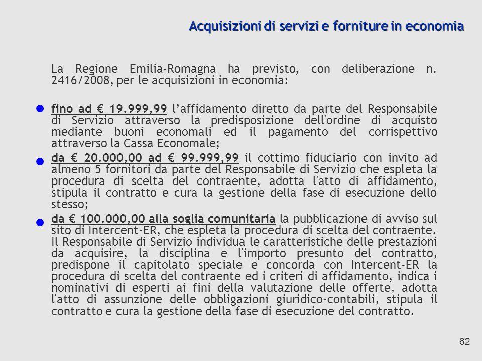 62 Acquisizioni di servizi e forniture in economia La Regione Emilia-Romagna ha previsto, con deliberazione n.