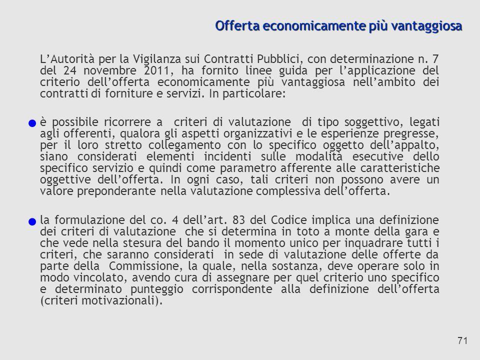 71 Offerta economicamente più vantaggiosa LAutorità per la Vigilanza sui Contratti Pubblici, con determinazione n.