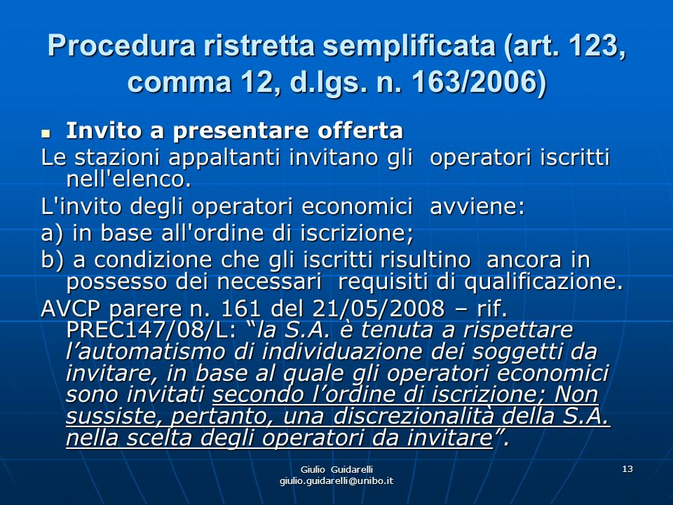 Giulio Guidarelli giulio.guidarelli@unibo.it 14 Procedura ristretta semplificata (art.