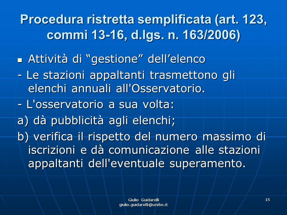 Giulio Guidarelli giulio.guidarelli@unibo.it 16 Procedura ristretta semplificata (art.