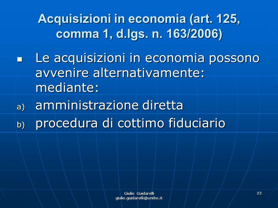 Giulio Guidarelli giulio.guidarelli@unibo.it 24 Acquisizioni in economia (art.