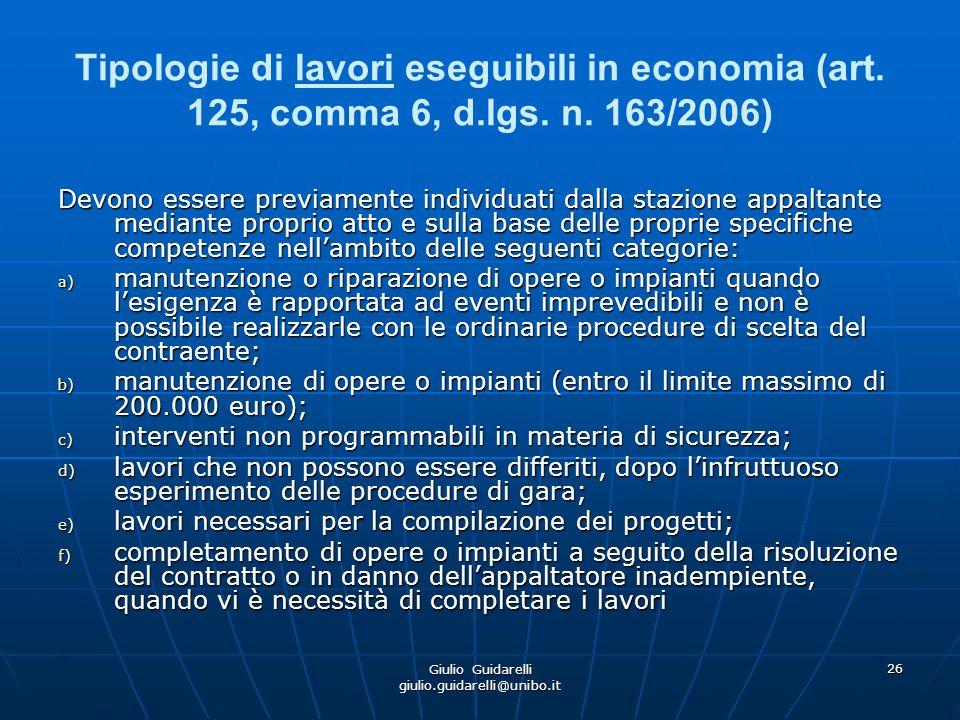 Giulio Guidarelli giulio.guidarelli@unibo.it 27 La procedura di cottimo per i lavori eseguibili in economia (art.
