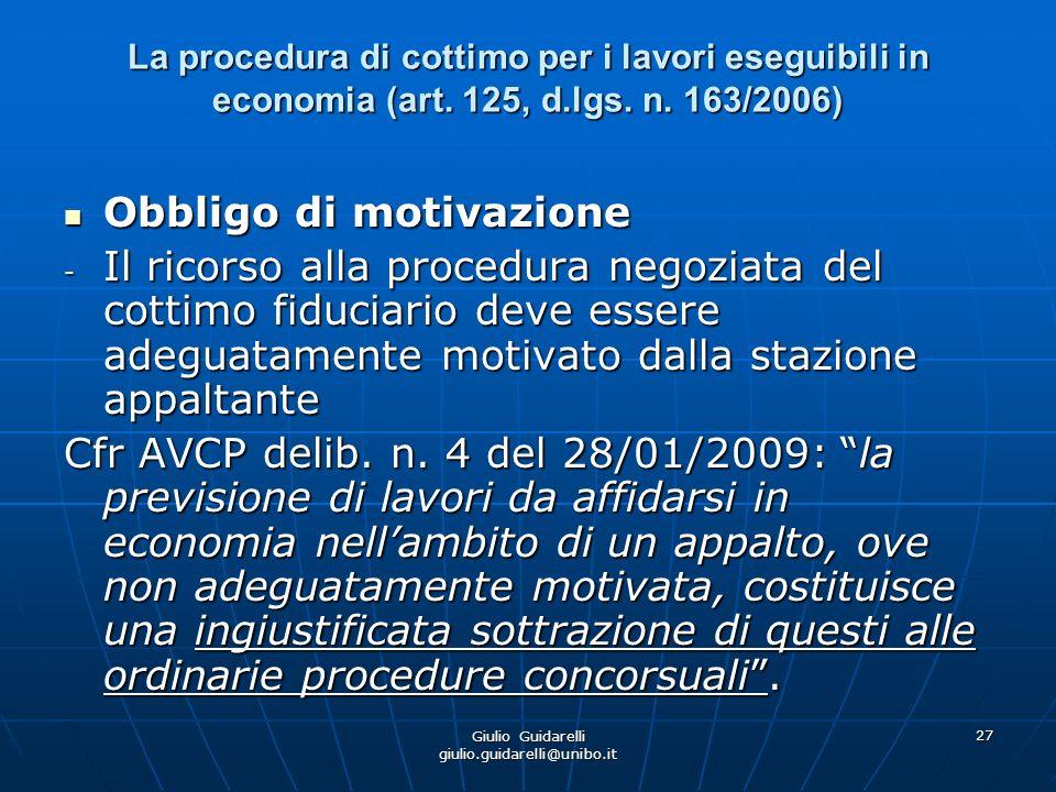 Giulio Guidarelli giulio.guidarelli@unibo.it 28 La procedura di cottimo per i lavori eseguibili in economia (art.