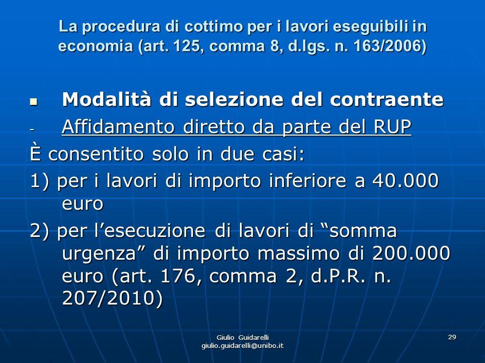 Giulio Guidarelli giulio.guidarelli@unibo.it 30 La procedura di cottimo per i lavori eseguibili in economia (art.