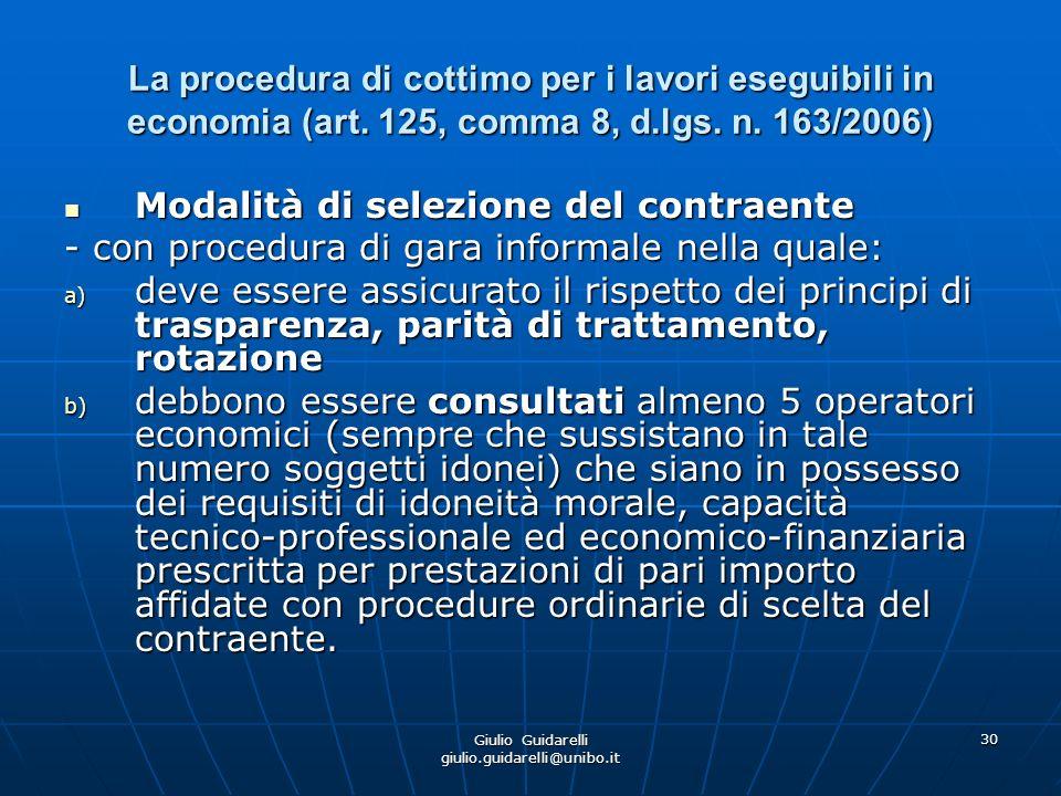 Giulio Guidarelli giulio.guidarelli@unibo.it 31 La procedura di cottimo per i lavori eseguibili in economia (art.