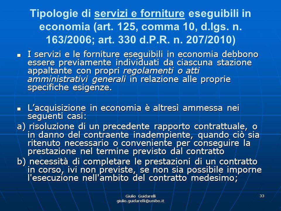 Giulio Guidarelli giulio.guidarelli@unibo.it 34 Tipologie di servizi e forniture eseguibili in economia (art.