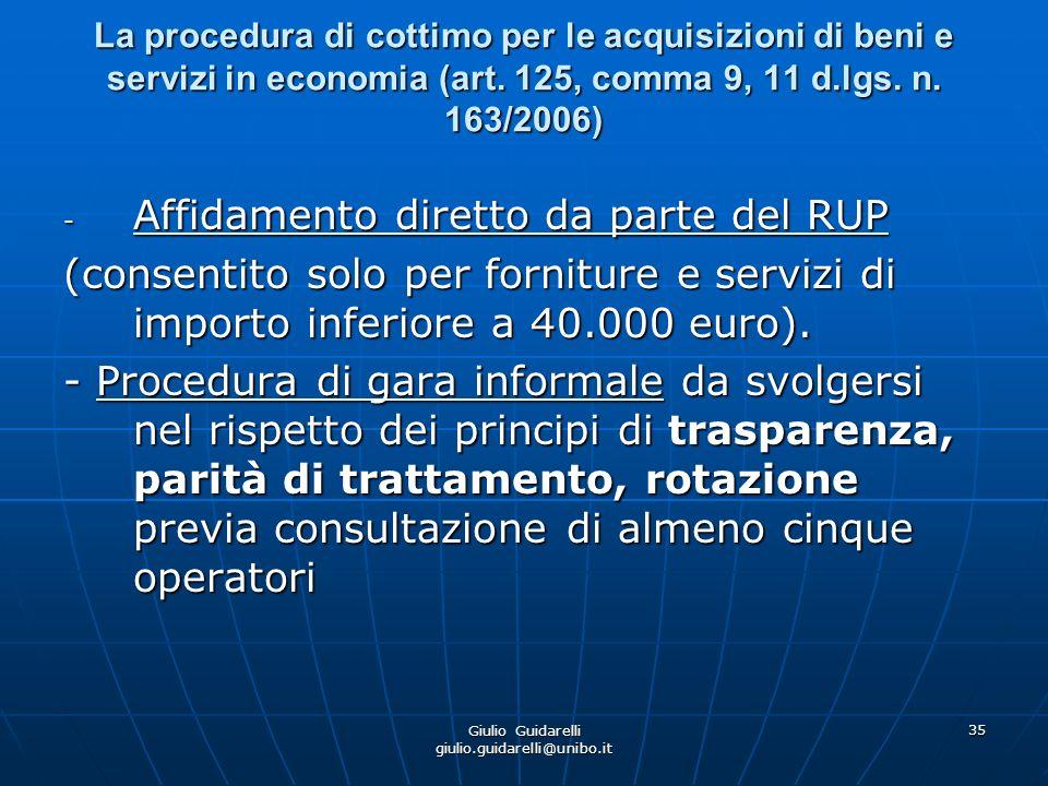 Giulio Guidarelli giulio.guidarelli@unibo.it 36 La procedura di cottimo per le acquisizioni di beni e servizi in economia (art.