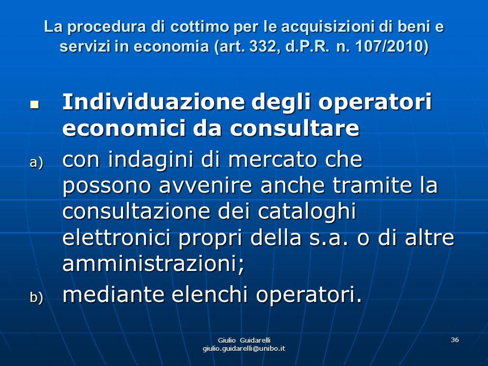 Giulio Guidarelli giulio.guidarelli@unibo.it 37 La procedura di cottimo per le acquisizioni di beni e servizi in economia (art.