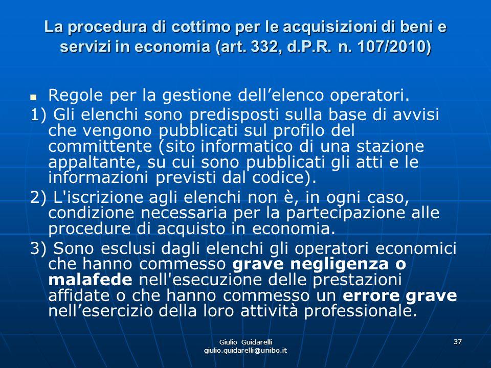 Giulio Guidarelli giulio.guidarelli@unibo.it 38 La procedura di cottimo per le acquisizioni di beni e servizi in economia (art.
