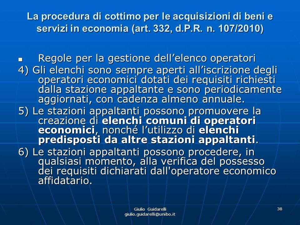 Giulio Guidarelli giulio.guidarelli@unibo.it 39 La procedura di cottimo per le acquisizioni di beni e servizi in economia (art.