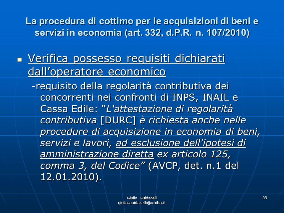 Giulio Guidarelli giulio.guidarelli@unibo.it 40 La procedura di cottimo per le acquisizioni di beni e servizi in economia (art.