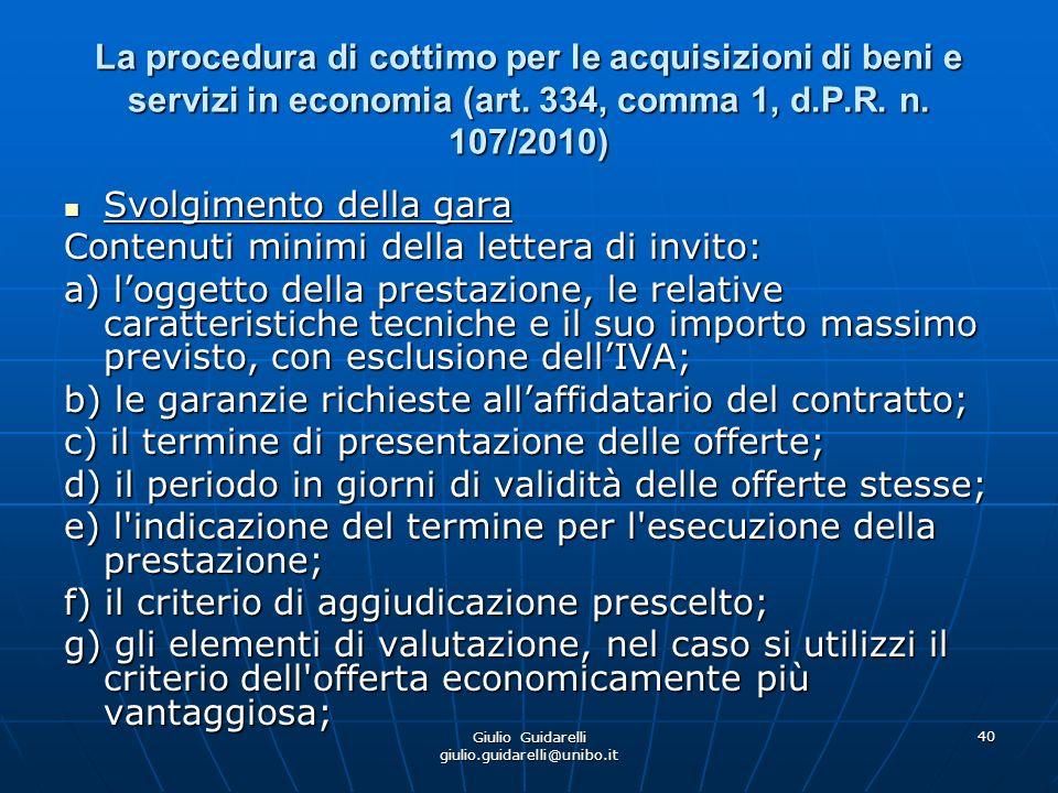 Giulio Guidarelli giulio.guidarelli@unibo.it 41 La procedura di cottimo per le acquisizioni di beni e servizi in economia (art.
