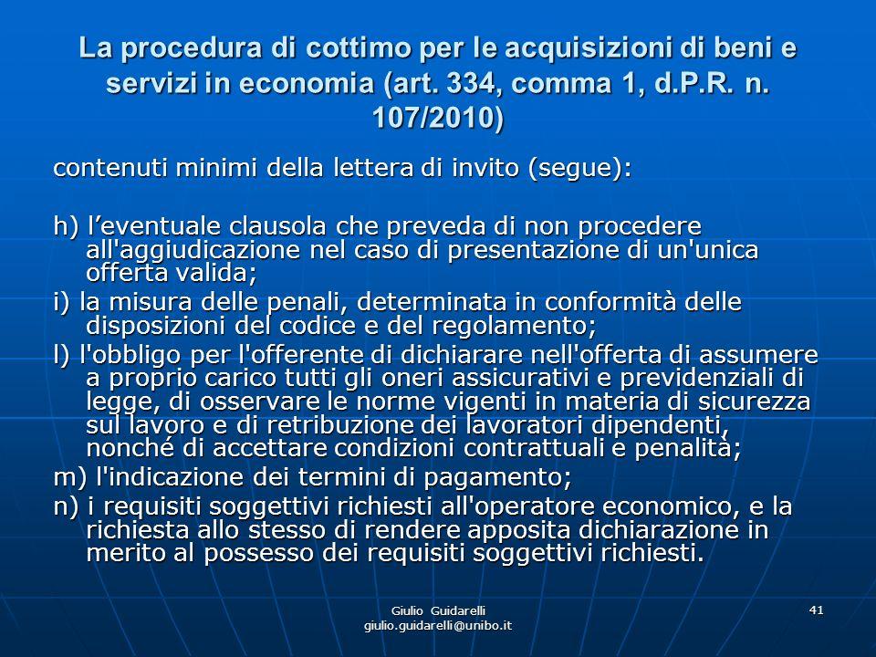 Giulio Guidarelli giulio.guidarelli@unibo.it 42 La procedura di cottimo per le acquisizioni di beni e servizi in economia (art.