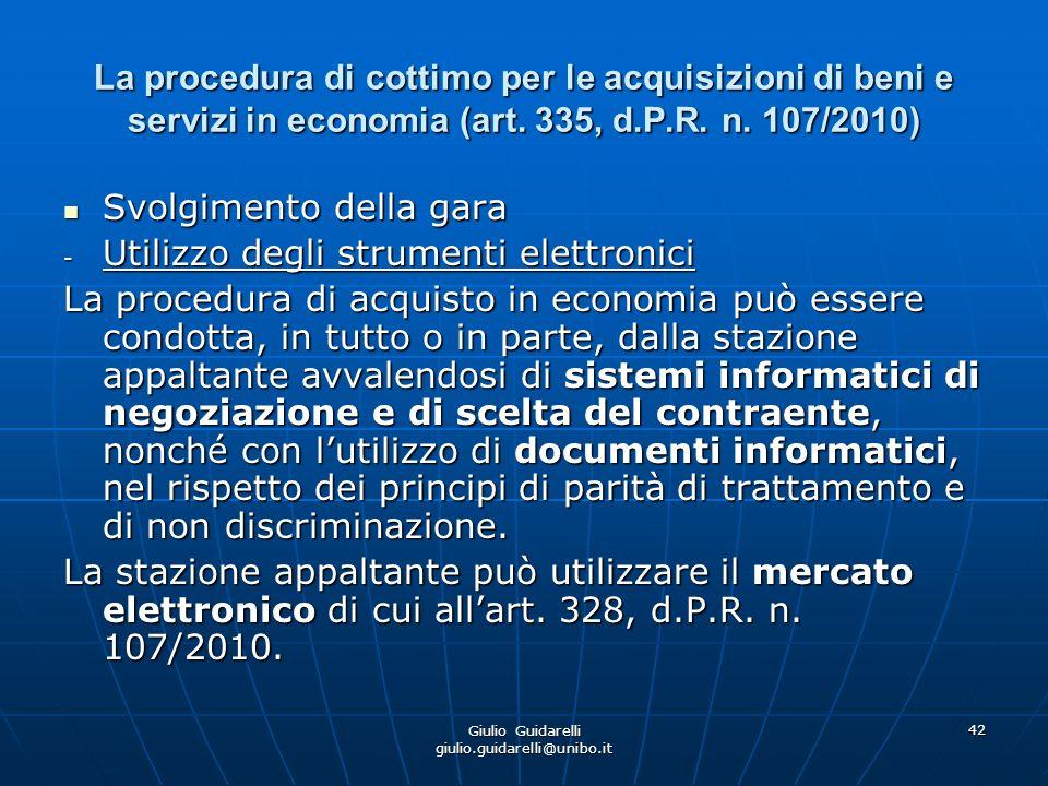 Giulio Guidarelli giulio.guidarelli@unibo.it 43 La procedura di cottimo per le acquisizioni di beni e servizi in economia (art.