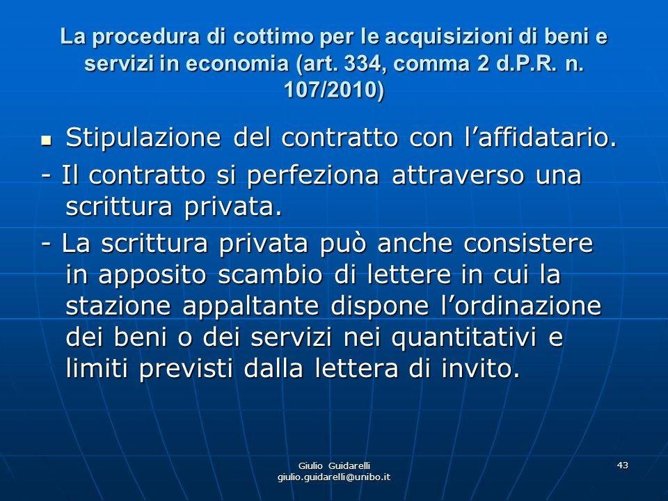 Giulio Guidarelli giulio.guidarelli@unibo.it 44 La procedura di cottimo per le acquisizioni di beni e servizi in economia (art.