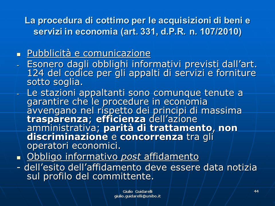Giulio Guidarelli giulio.guidarelli@unibo.it 45 Procedura negoziata senza previa pubblicazione del bando di gara (art.