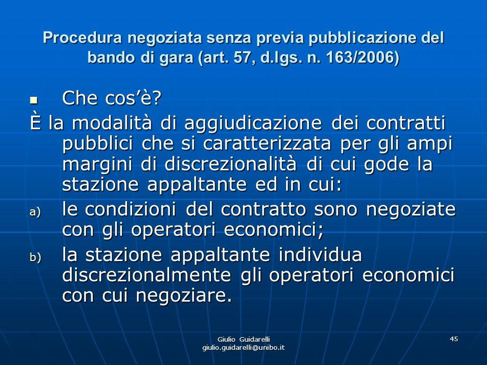 Giulio Guidarelli giulio.guidarelli@unibo.it 46 Procedura negoziata senza previa pubblicazione del bando di gara (art.