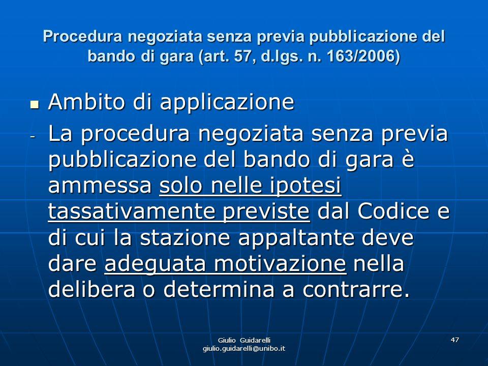 Giulio Guidarelli giulio.guidarelli@unibo.it 48 Procedura negoziata senza previa pubblicazione del bando di gara (art.