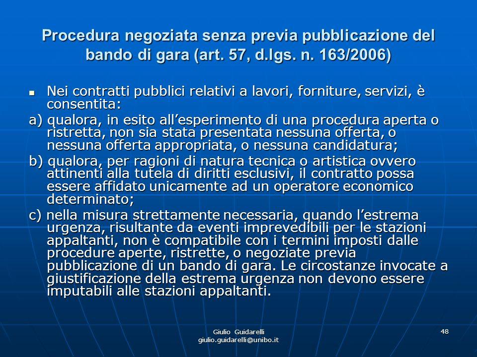 Giulio Guidarelli giulio.guidarelli@unibo.it 49 Procedura negoziata senza previa pubblicazione del bando di gara (art.