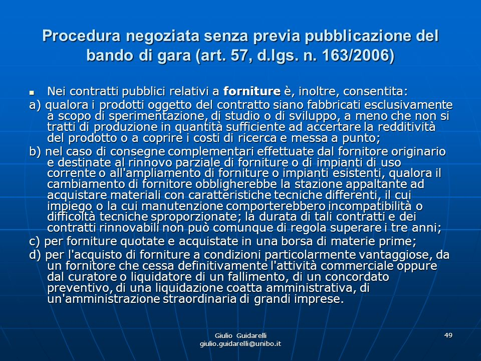 Giulio Guidarelli giulio.guidarelli@unibo.it 50 Procedura negoziata senza previa pubblicazione del bando di gara (art.