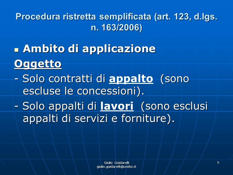 Giulio Guidarelli giulio.guidarelli@unibo.it 6 Procedura ristretta semplificata (art.