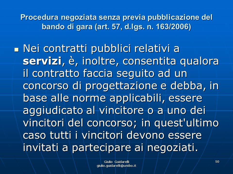 Giulio Guidarelli giulio.guidarelli@unibo.it 51 Procedura negoziata senza previa pubblicazione del bando di gara (art.