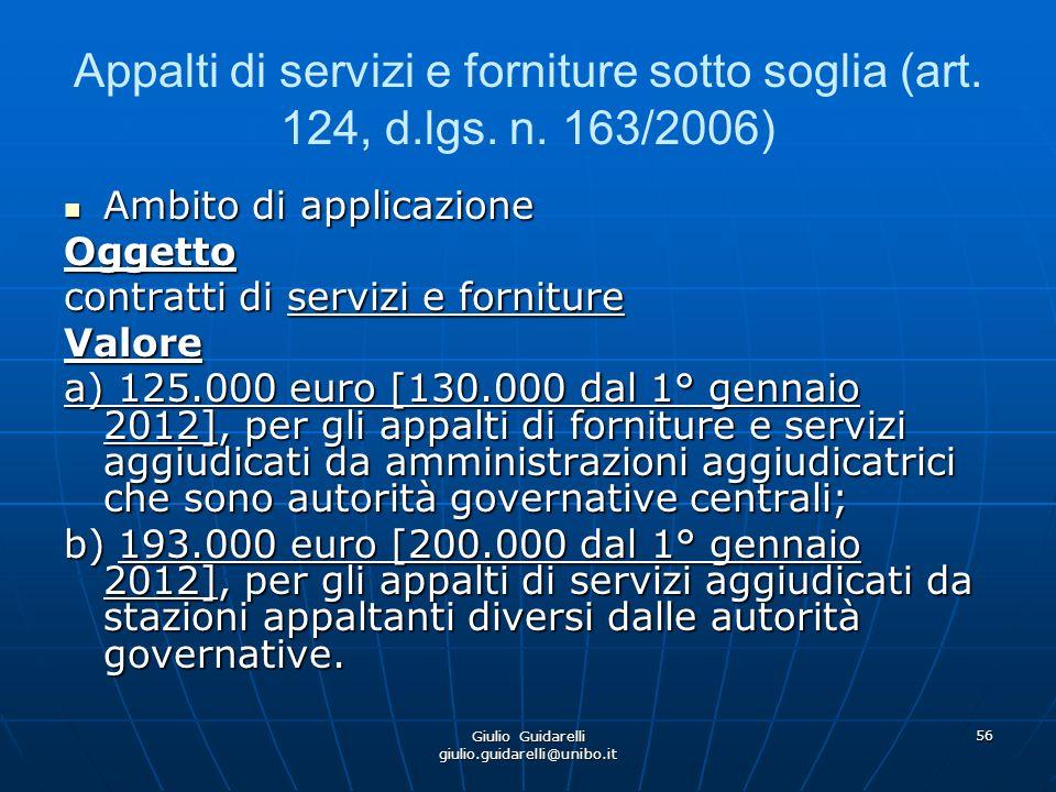 Giulio Guidarelli giulio.guidarelli@unibo.it 57 Appalti di servizi e forniture sotto soglia (art.