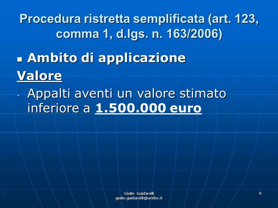 Giulio Guidarelli giulio.guidarelli@unibo.it 7 Procedura ristretta semplificata (art.
