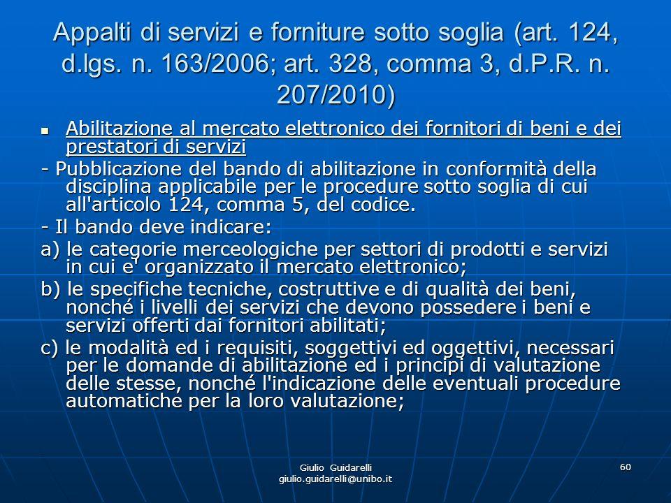 Giulio Guidarelli giulio.guidarelli@unibo.it 61 Appalti di servizi e forniture sotto soglia (art.