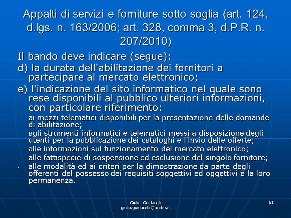 Giulio Guidarelli giulio.guidarelli@unibo.it 62 Appalti di servizi e forniture sotto soglia (art.