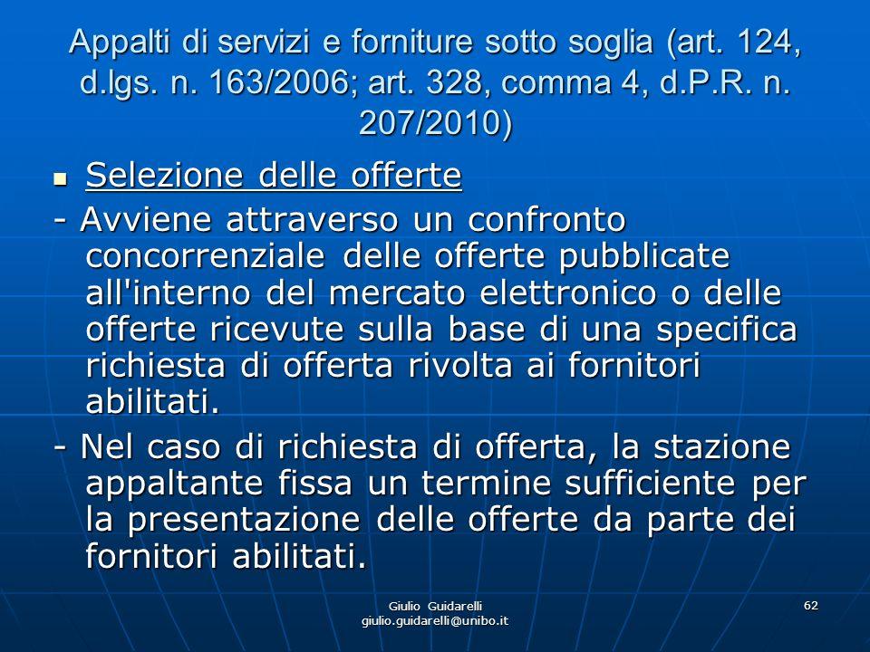 Giulio Guidarelli giulio.guidarelli@unibo.it 63 Appalti di servizi e forniture sotto soglia (art.