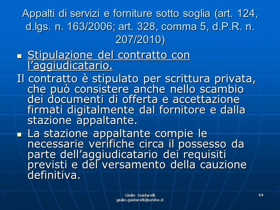 Giulio Guidarelli giulio.guidarelli@unibo.it 65 Appalti di servizi e forniture sotto soglia (art.