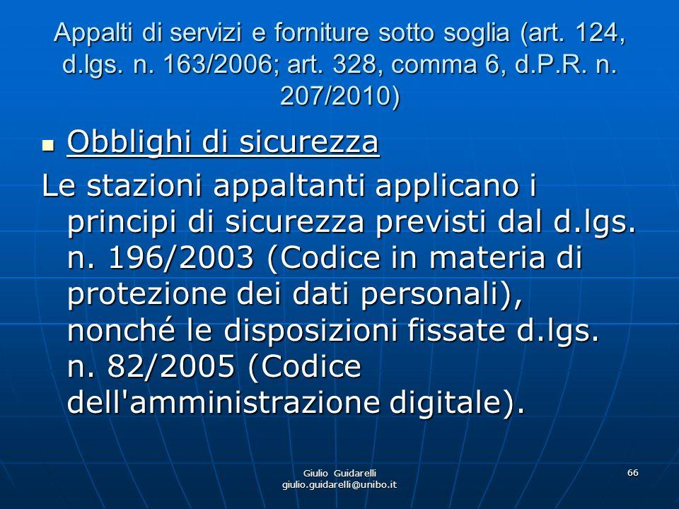Giulio Guidarelli giulio.guidarelli@unibo.it 67 Procedura per laffidamento dei servizi attinenti allarchitettura e allingegneria (art.