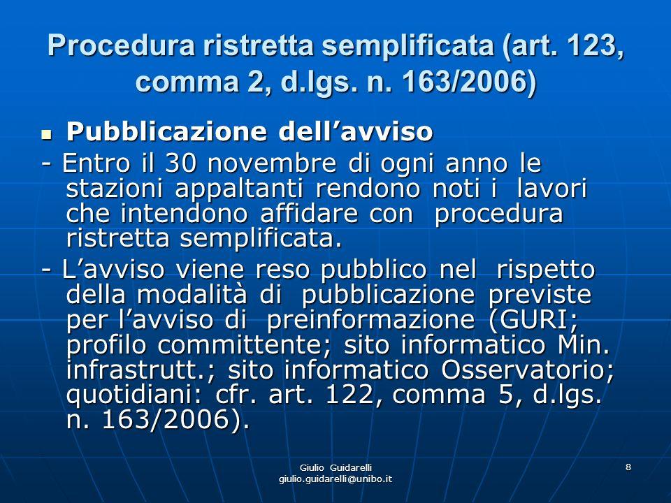 Giulio Guidarelli giulio.guidarelli@unibo.it 9 Procedura ristretta semplificata (art.