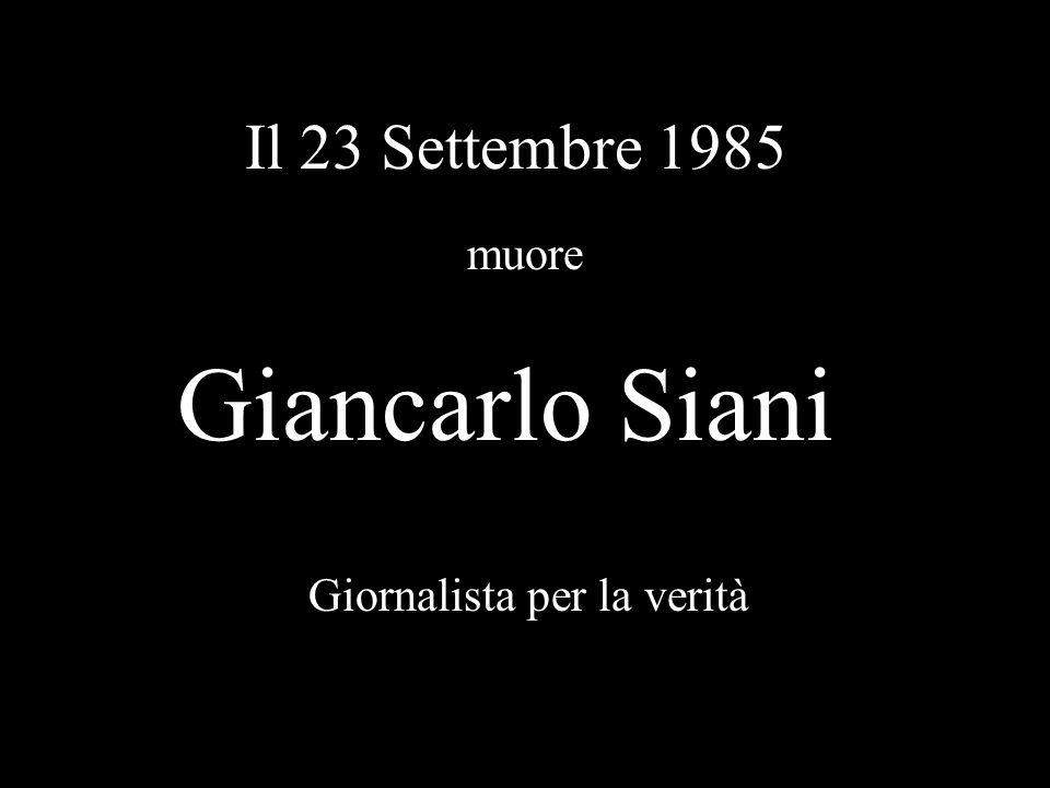 Il 23 Settembre 1985 muore Giancarlo Siani Giornalista per la verità