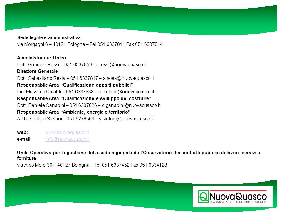 Sede legale e amministrativa via Morgagni 6 – 40121 Bologna – Tel 051 6337811 Fax 051 6337814 Amministratore Unico Dott. Gabriele Rossi – 051 6337859