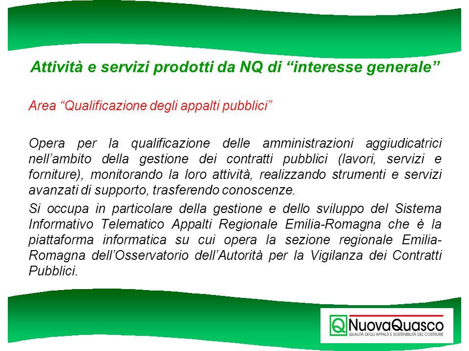 Attività e servizi prodotti da NQ di interesse generale Area Qualificazione degli appalti pubblici Opera per la qualificazione delle amministrazioni a