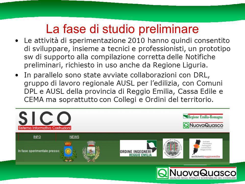 La fase di studio preliminare Le attività di sperimentazione 2010 hanno quindi consentito di sviluppare, insieme a tecnici e professionisti, un prototipo sw di supporto alla compilazione corretta delle Notifiche preliminari, richiesto in uso anche da Regione Liguria.