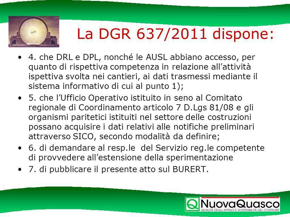 La DGR 637/2011 dispone: 4.