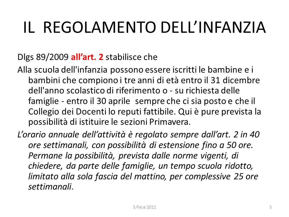 IL REGOLAMENTO DELLINFANZIA Dlgs 89/2009 allart. 2 stabilisce che Alla scuola dell'infanzia possono essere iscritti le bambine e i bambini che compion